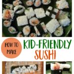 How to Make Kid Friendly Sushi | Mindful Momma