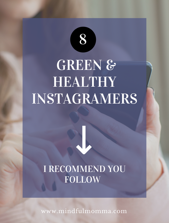 8 Green and healthy instagramers Mindful Momma Blog
