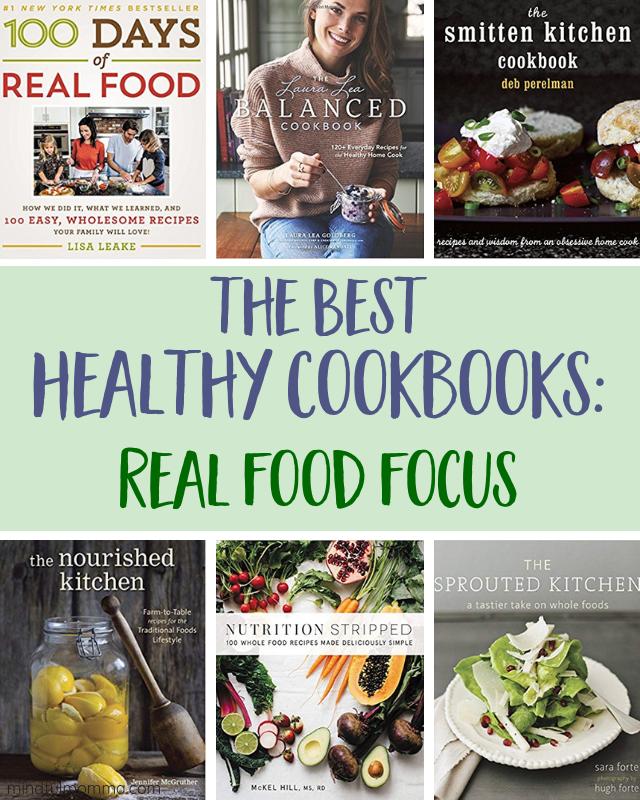 Best Healthy Cookbooks - Real Food Focus