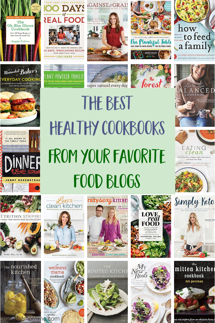 Best Healthy Cookbooks from Favorite Food Blogs  via @MindfulMomma