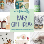 Unique Eco Friendly Baby Gifts You'll Love to Give