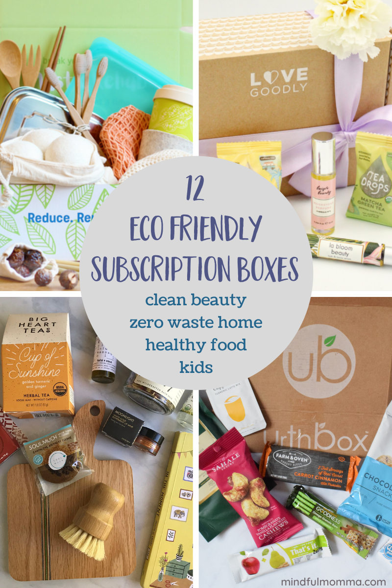 Best eco friendly subscription boxes delivering clean beauty products, healthy home and zero waste, healthy food, wellness products | #subscriptionbox #beauty #ecofriendly #zerowaste #home via @MindfulMomma