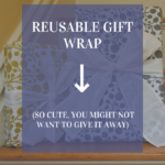 Gift Wrap So Cute, You Won't Want To Give It Away (thank goodness it's reusable!)