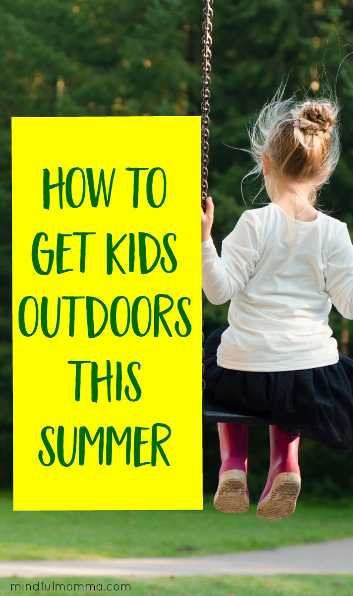 Creative ways to get kids outdoors and off of screens this summer including activities, adventures, field trips, camps and more. | activities for kids | alternatives to screen time | healthy kids via @MindfulMomma