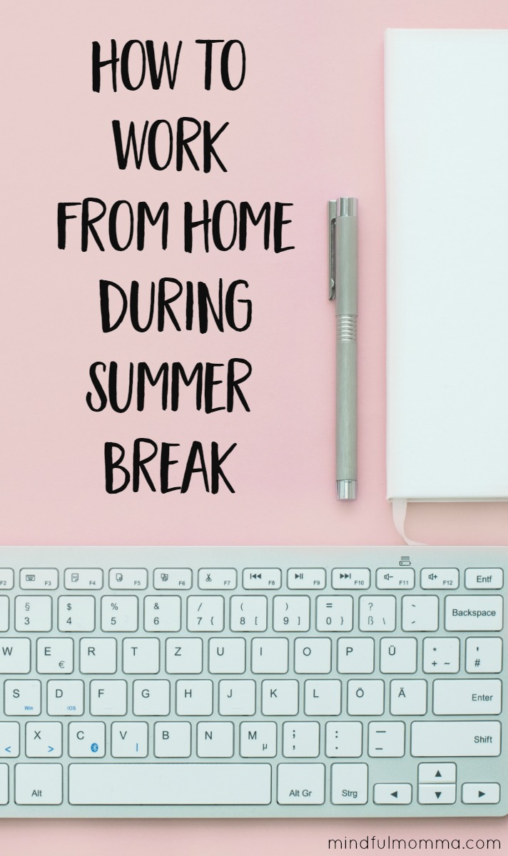 How to work from home during summer break by setting ground rules and helping kids get creative when they are bored. | working mom tips | kids activities via @MindfulMomma