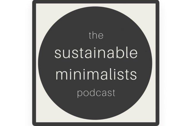 The Sustainable Minimalist Podcast