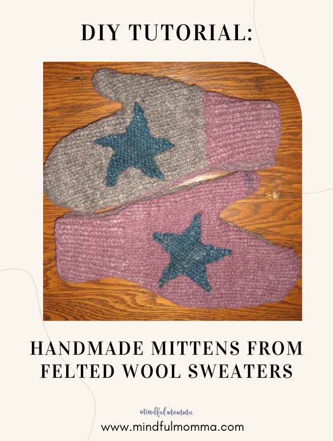 MAKE IT HANDMADE MITTENS FROM FELTED WOOL SWEATERS