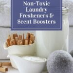 Non-Toxic Laundry Fresheners & Scent Boosters