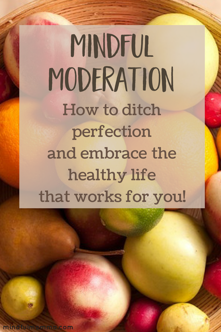 How mindful moderation can help you make thoughtful choices about a healthy, eco-friendly lifestyle, without feeling guilty or overwhelmed. |natural lifestyle | #health #mindfulness #naturalliving #lifestyle via @MindfulMomma