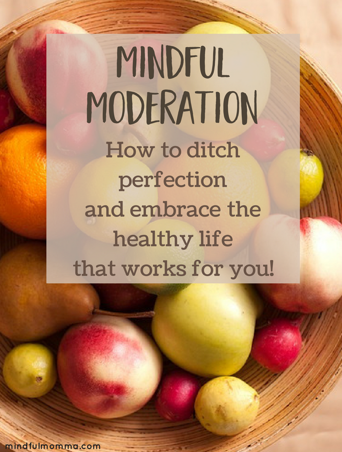 How Mindful Moderation can help you live a healthy life
