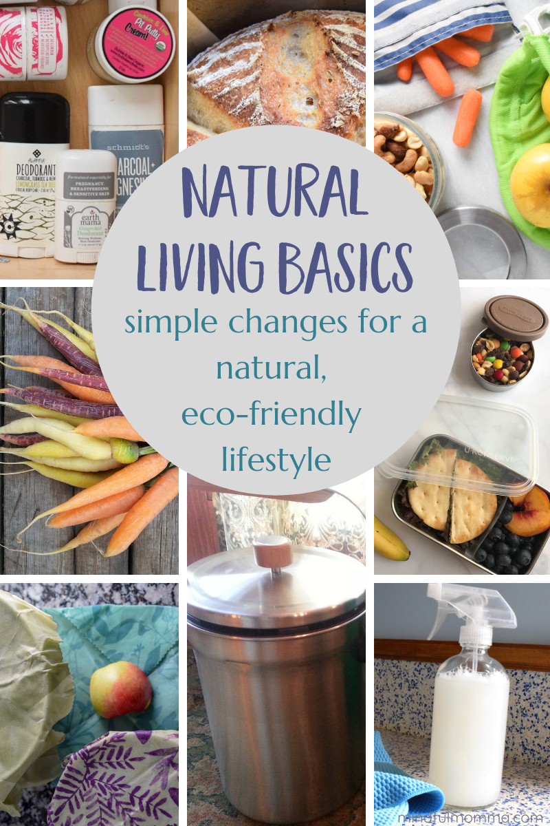 Find out what natural living really means and the simple changes you can make to live a more natural, eco-friendly lifestyle - including healthy food, non-toxic natural products and mindful choices that help the environment. | #ecofriendly #naturalliving #greenliving #organic #natural #health #sustainable via @MindfulMomma