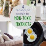 4 Good Reasons To Buy Natural, Non-Toxic Products
