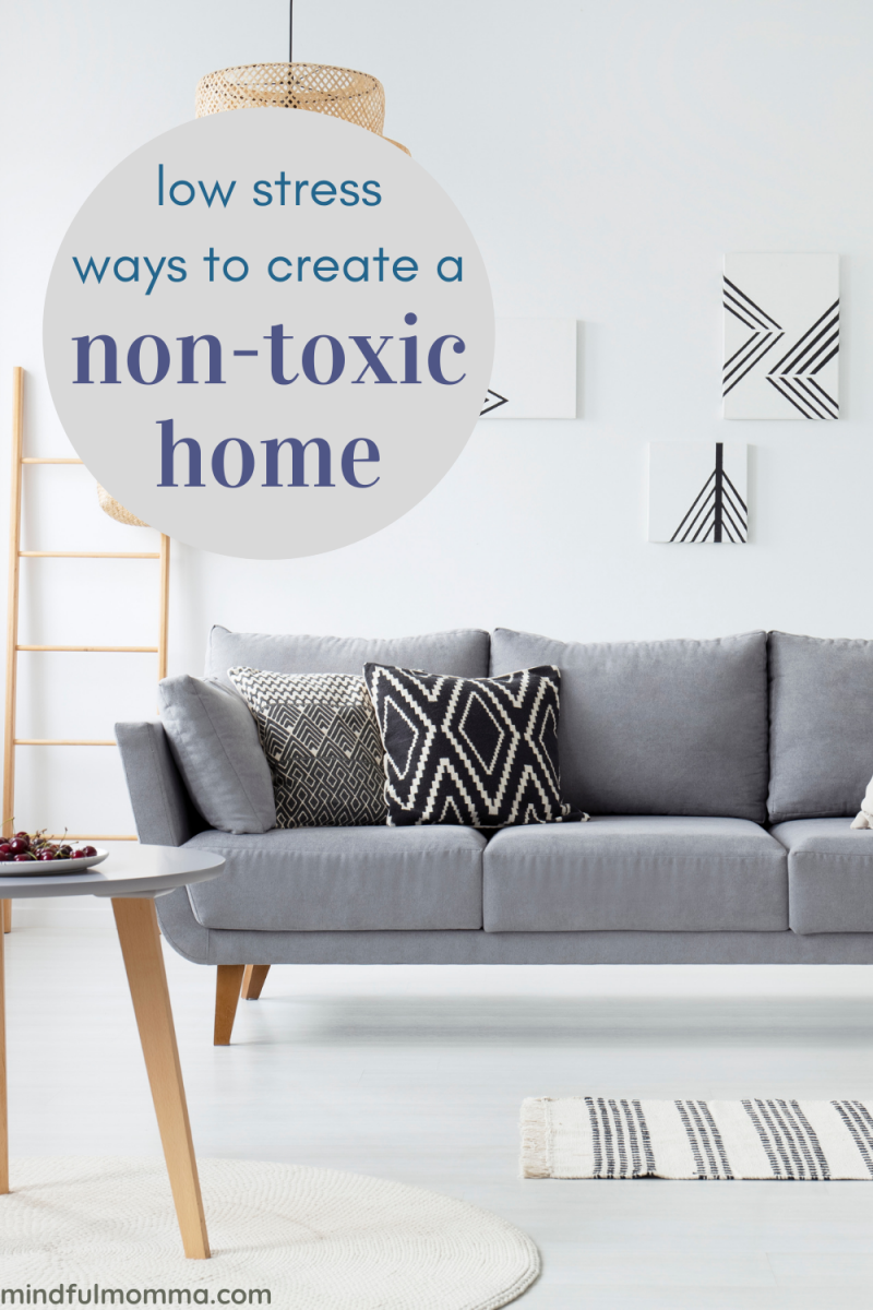 Learn how to create a non-toxic home to protect your family, without the stress and overwhelm that may stop you from even getting started. | #home #nontoxic #ecofriendly via @MindfulMomma