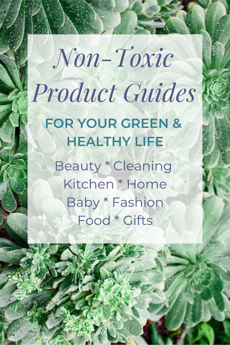 A roundup of non-toxic product guides for natural, organic, healthy, eco-friendly products to help you live your green & healthy lifestyle. Includes non-toxic cleaning products, non-toxic personal care and beauty, eco-friendly kitchen products, natural baby care, sustainable fashion and more! | #nontoxic #natural #ecofriendly #healthy #home #baby #beauty #kitchen #cleaning #greenliving  via @MindfulMomma