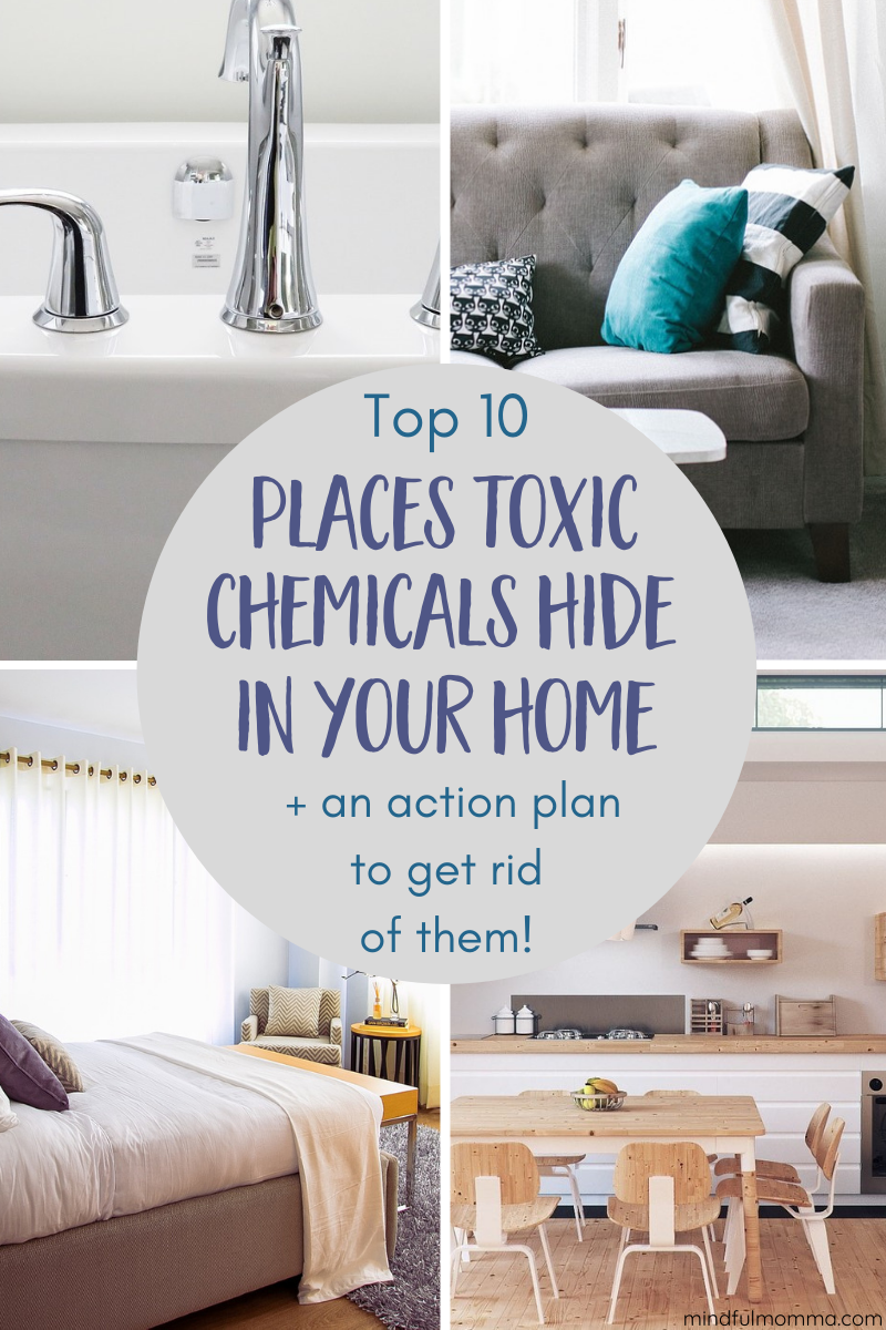 10 Hidden Sources of Toxic Chemicals in the Home: Learn where chemicals hide and the easy actions you can take to make sure your homes is safe, healthy and non-toxic. Download the FREE healthy home checklist! | #nontoxic #naturalliving #home #ecofriendly via @MindfulMomma