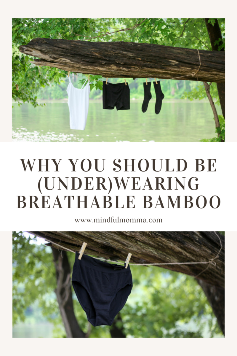 WHY YOU SHOULD BE (UNDER)WEARING BREATHABLE BAMBOO via @MindfulMomma