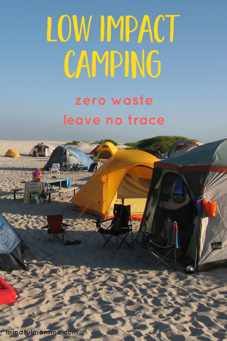Camping does not have to be wasteful! Learn tips for low impact, zero waste camping - so you can enjoy camping with your family while still respecting nature and leaving no trace behind. | #camping #vacation #lowimpact #greenliving #ecofriendly #sustainable  via @MindfulMomma