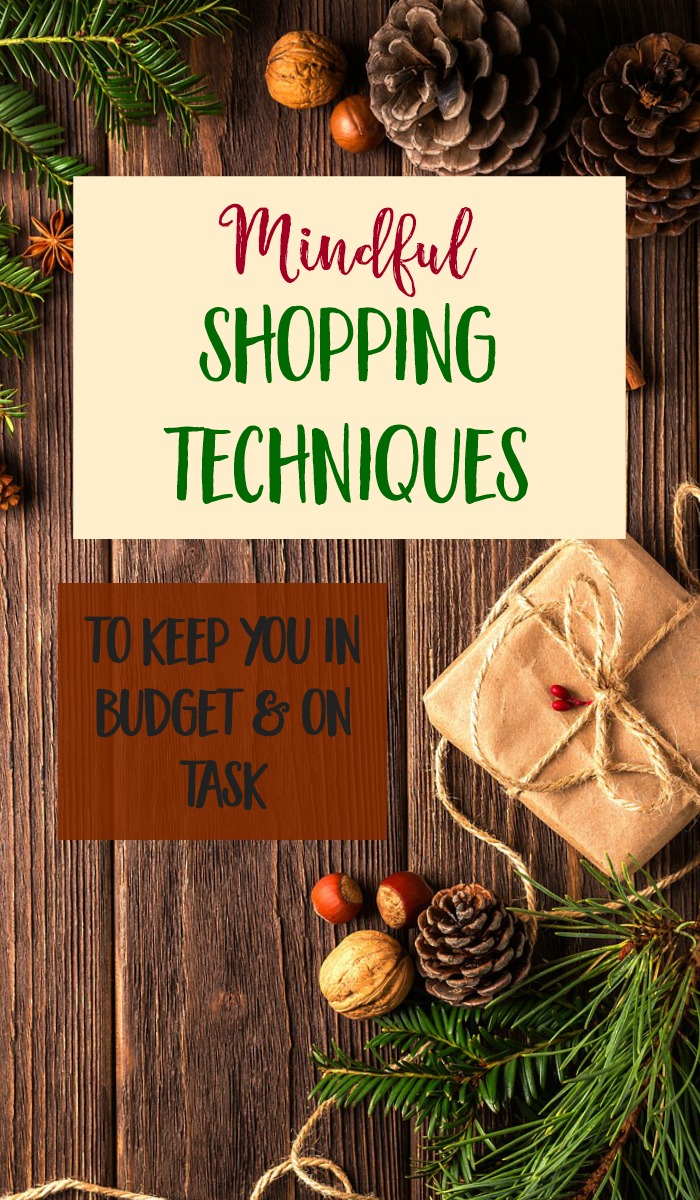 Use these mindful shopping techniques to keep you in budget on on task during the holiday season. | holiday shopping | gift buying | Christmas shopping | mindfulness #shopping #christmas #budget #frugal via @MindfulMomma