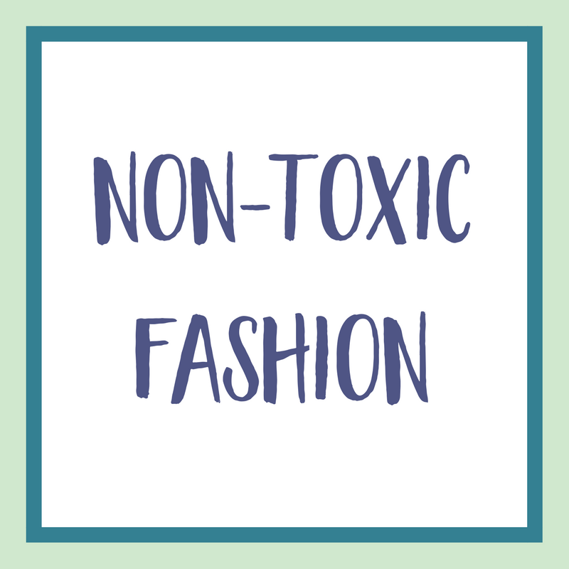 Non-Toxic Fashion